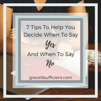 7 Tips To Help You Decide When To Say Yes And When To Say No