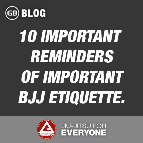 10 important reminders of important bjj etiquette.