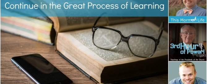 Gordon B. Hinckley- Chapter 17: Continue in the Great Process of Learning
