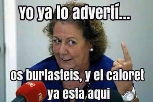 la antigua alcaldesa de Valencia Rita Barberá, ya nos advirtió del CALORET