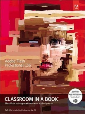Adobe Flash Professional CS6 Classroom in a Book 2019