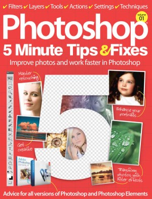 Photoshop 5 Minute Tips and Fixes Volume 1