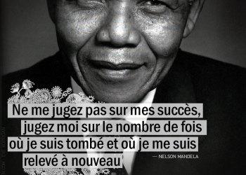 Citation - NELSON MANDELA - Ne me jugez pas sur mes succès ...