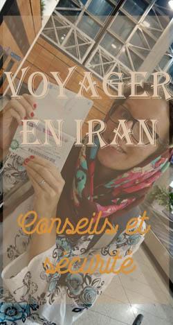 Voyager en Iran : tous mes conseils pratiques (visa, argent, tenue vestimentaire, voyager en tant que femme, voyager seule)