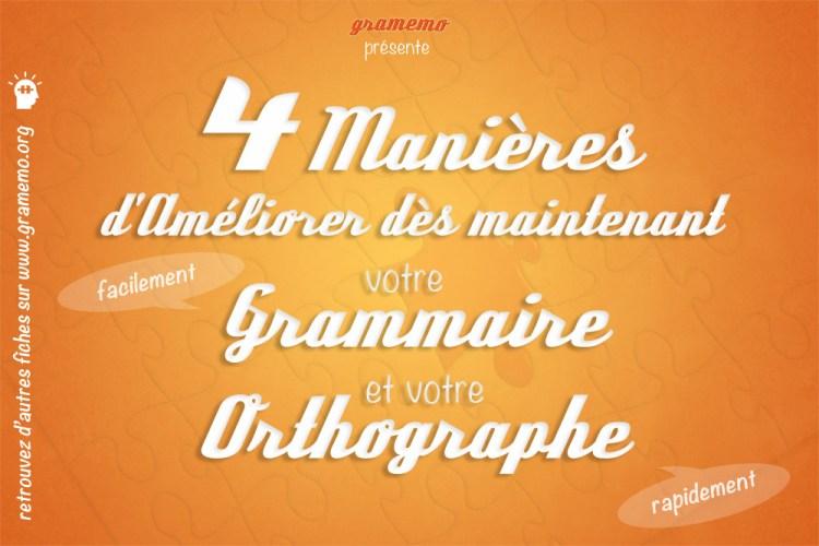 Astuces Gramemo - 4 manières d'améliorer dès maintenant votre grammaire et votre orthographe