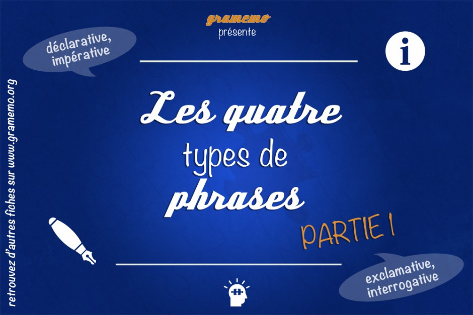 Les 4 types de phrases partie 1