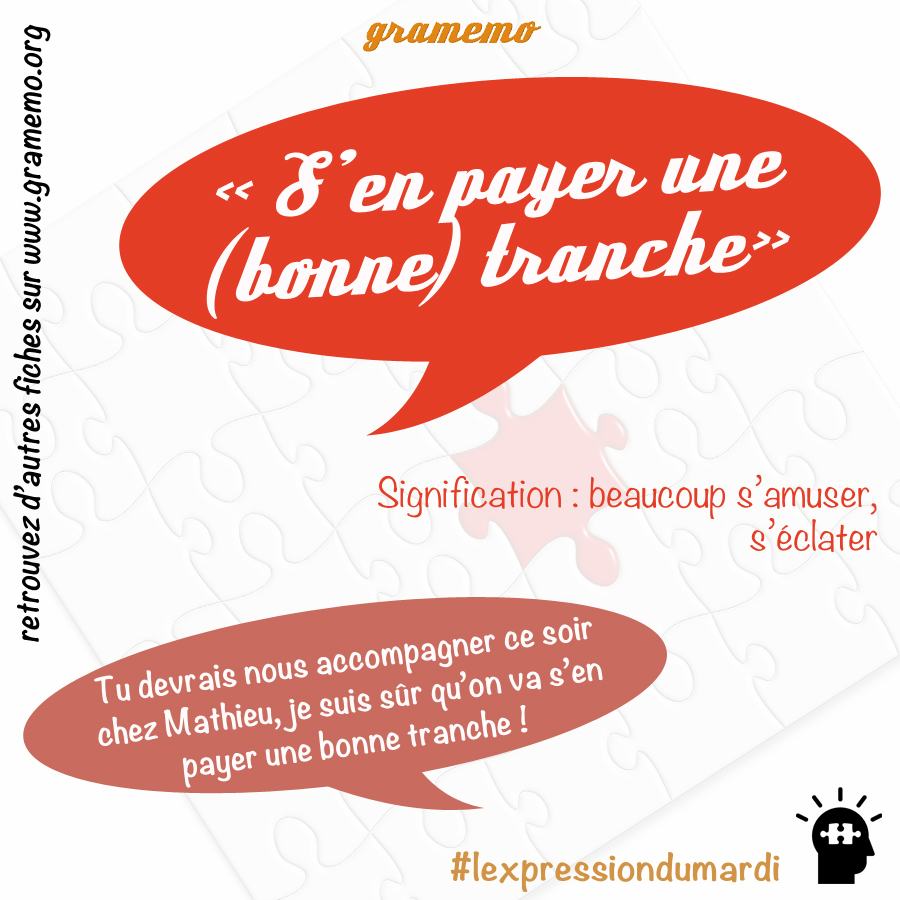s'en payer une tranche - Expressions Gramemo