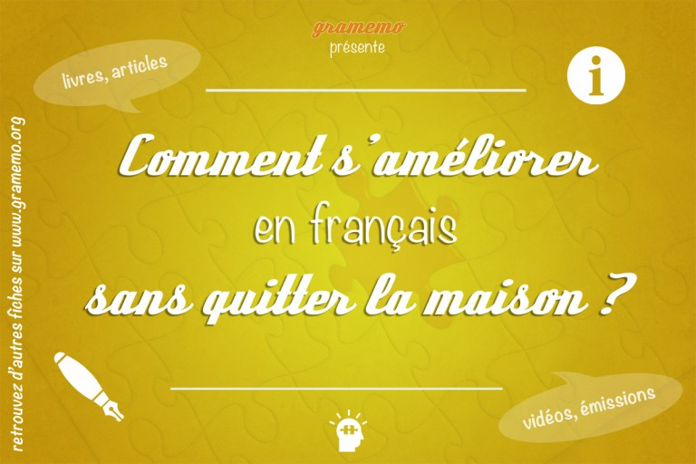 Comment s'améliorer en français sans quitter la maison ? - Gramemo