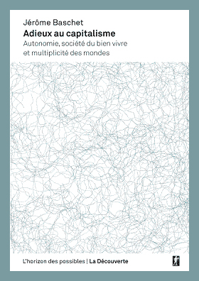 Jerome Baschet - Adieux au captialisme