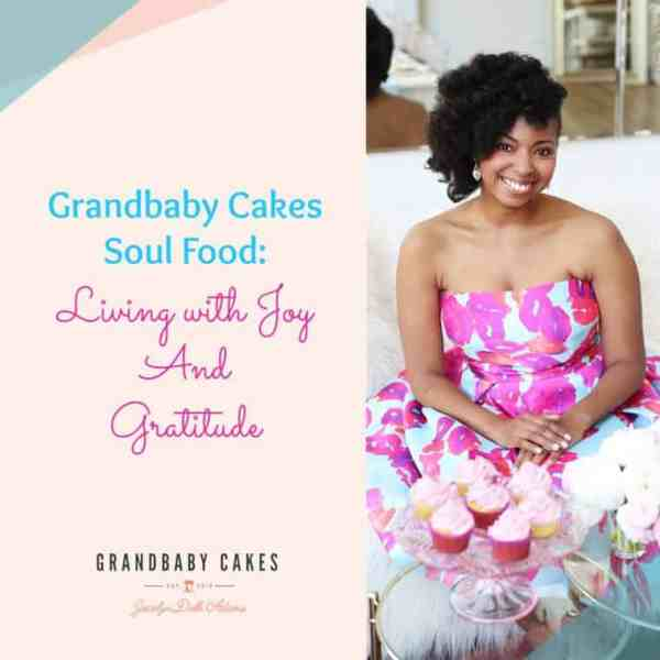 Living with Joy and Gratitude | Grandbaby Cakes