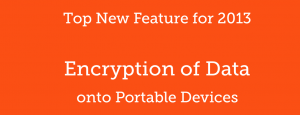 New Feature - Encryption of Data onto Portable Devices