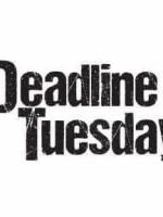 Groundwork, Deadline Tuesday