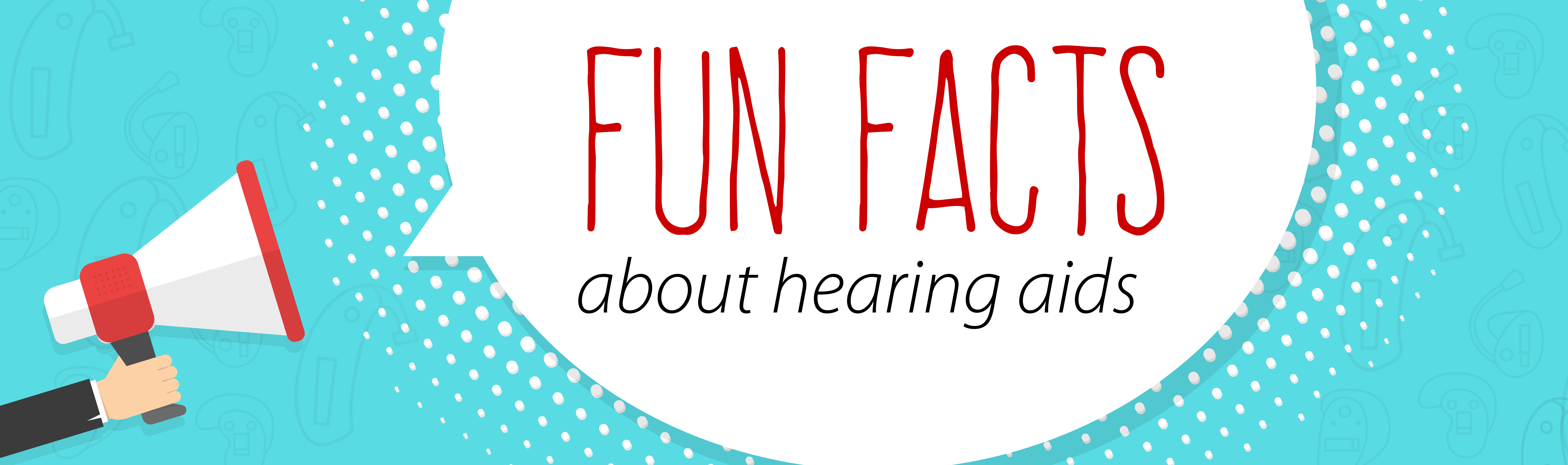 5 Fun Facts About Hearing Aids