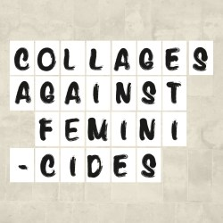 collages against feminicides