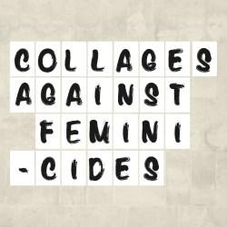 collages against feminicides