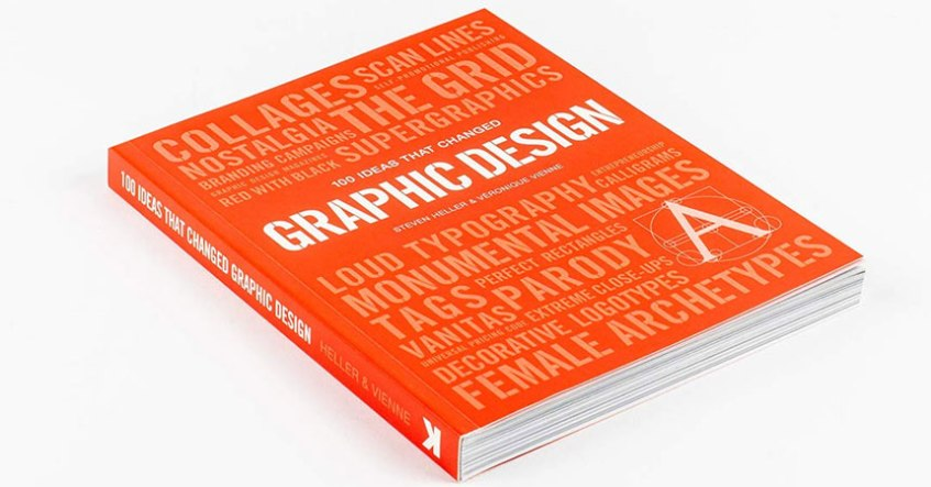 Must Read Graphic Design Books: 100 Ideas that Changed Graphic Design by Steven Heller