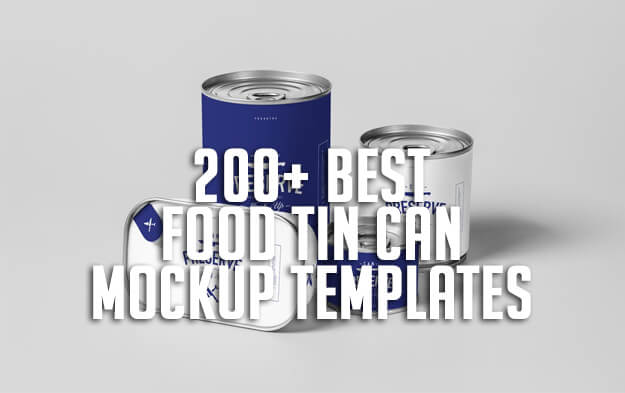 200+ Best Food Tin Can Mockup Templates