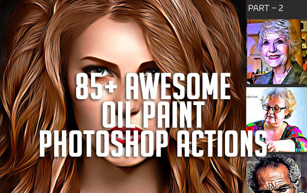 85+ Awesome Oil Paint Photoshop Actions for Creative Photo Effects