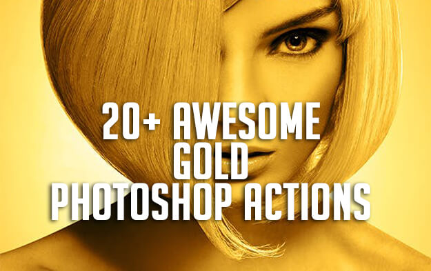 20+ Awesome Gold Photoshop Actions
