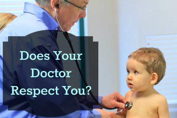 Does Your Doctor Respect You?
