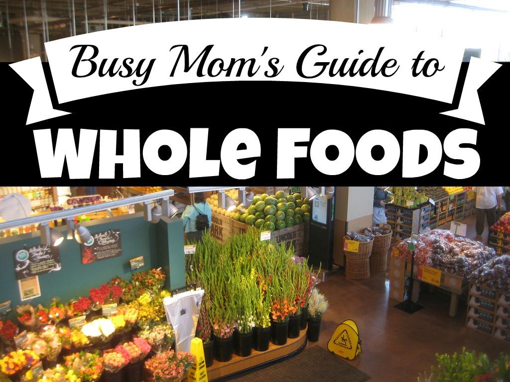 saving time shopping, saving time whole foods, whole foods tips, guide to whole foods