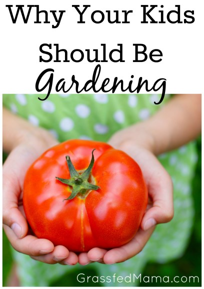 why your kids should be gardening