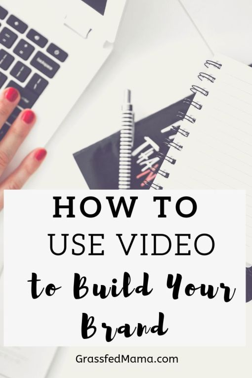 How to Use Video to build your brand