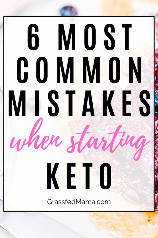 6 Most Common Mistakes when Starting Keto