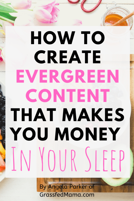 How to Create Evergreen Content that Makes Money in Your Sleep