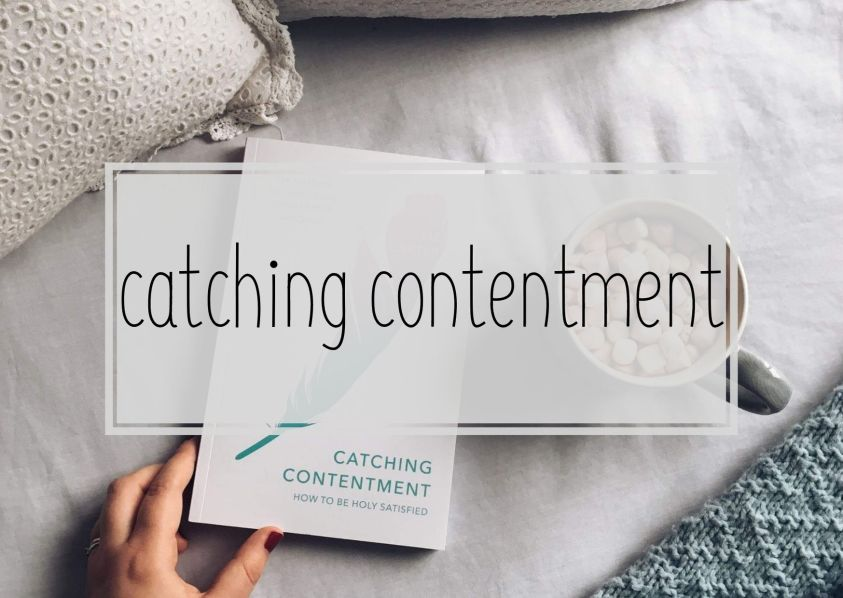 Catching Contentment: How to be Holy Satisfied