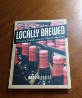 Locally Brewed: A Personal Look at the Breweries of the Midwest