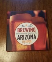 Brewing Arizona: The Beer Industry, Past and Present, in the American Southwest