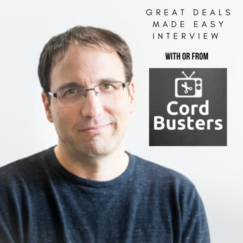 GreatDealsMadeEasy.com interview Or from Cordbusters