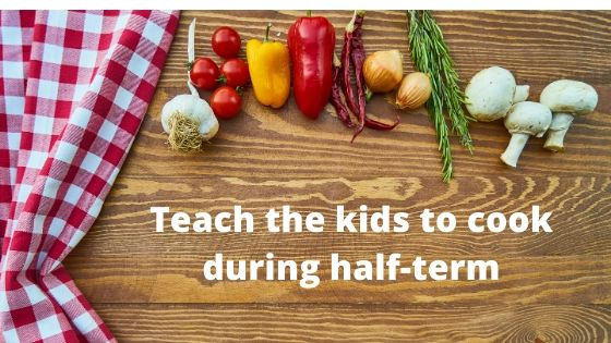 Teach the kids to cook during half-term