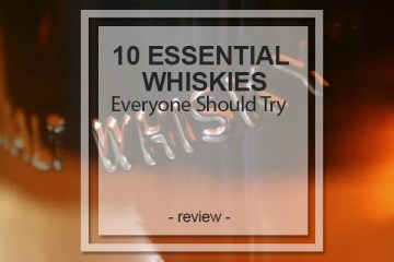 10 essential whiskies