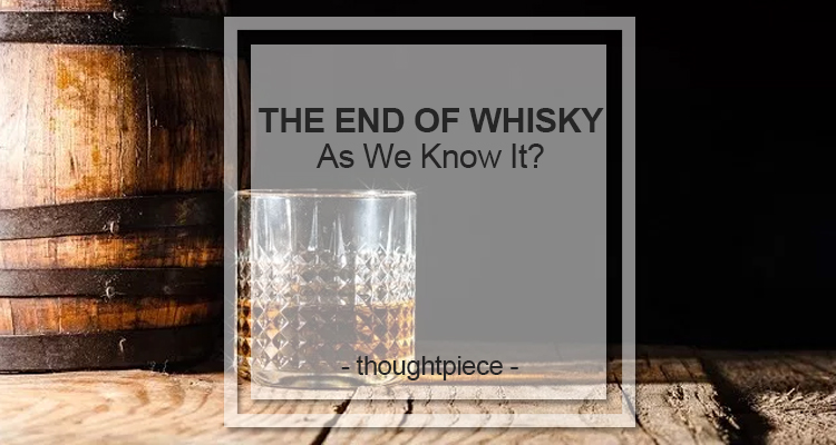 end of whisky