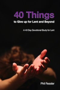 40 Things to Give up for Lent and Beyond