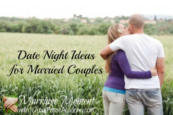 A Years (+1) Wprth of Date Night Ideas for Married Couples | Marriage Moment by Renée at Great Peace Academy