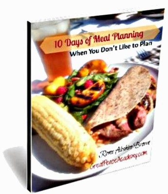 Meal Planning Free eBook for Meal planning when you don't like to plan by Renée at Great Peace Academy