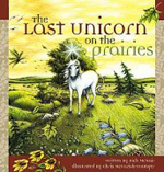 The Last Unicorn on the Prairies