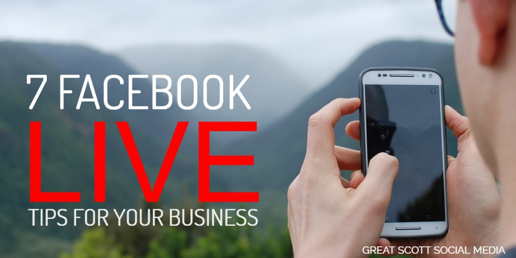 7 Facebook Live Tips for Your Business blog