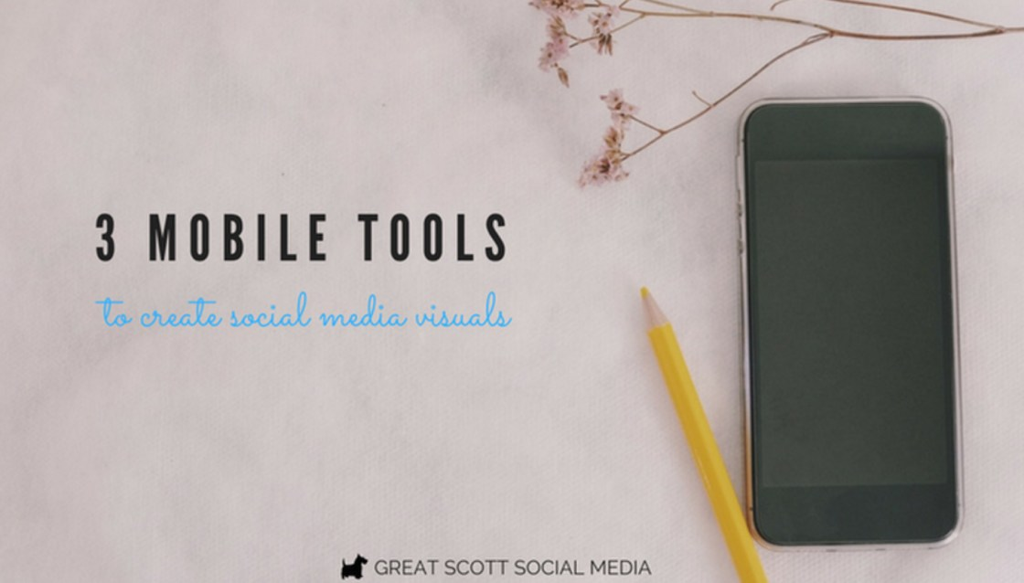 3 Mobile Tools to Create Social Media Visuals that aren't Canva