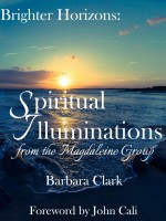 Spiritual Illuminations from The Magdaleine Group by Barbara Clark