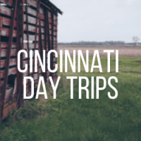 1 Hour Drive: Day Trips from Cincinnati, Ohio