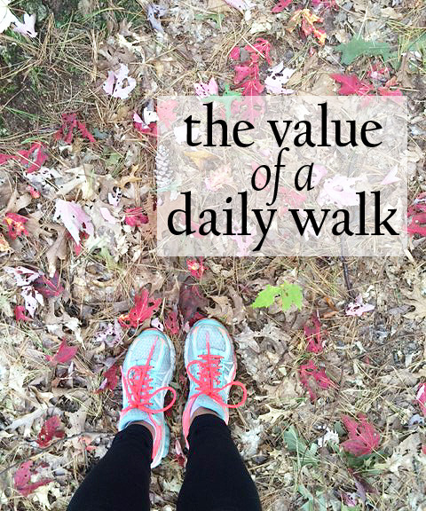 fall favorite - the value of a daily walk
