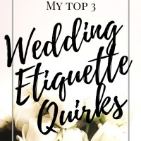 My Top 3 Wedding Etiquette Quirks | Wedding Coordinator Confessions