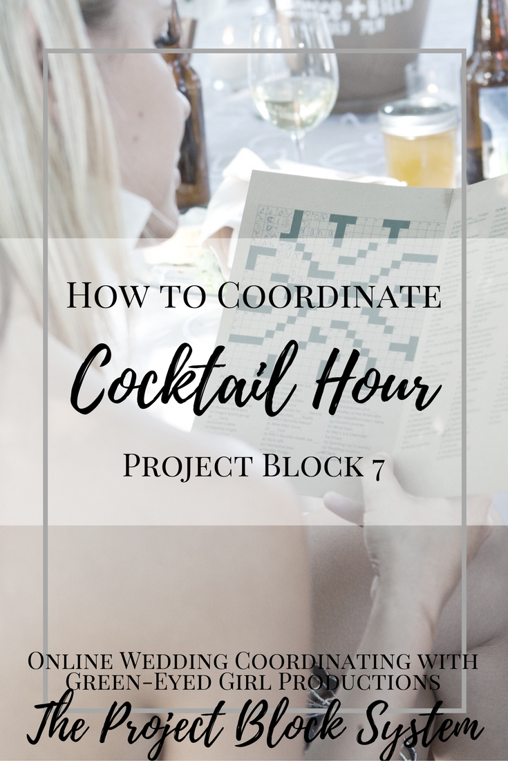How to Coordinate Cocktail Hour | Project Blocks 7 8 & 9