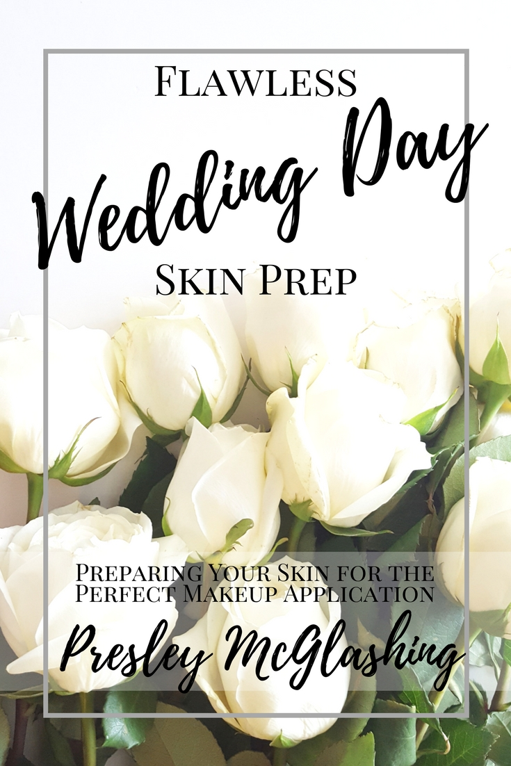 Flawless Wedding Day Skin Prep | with Presley McGlashing