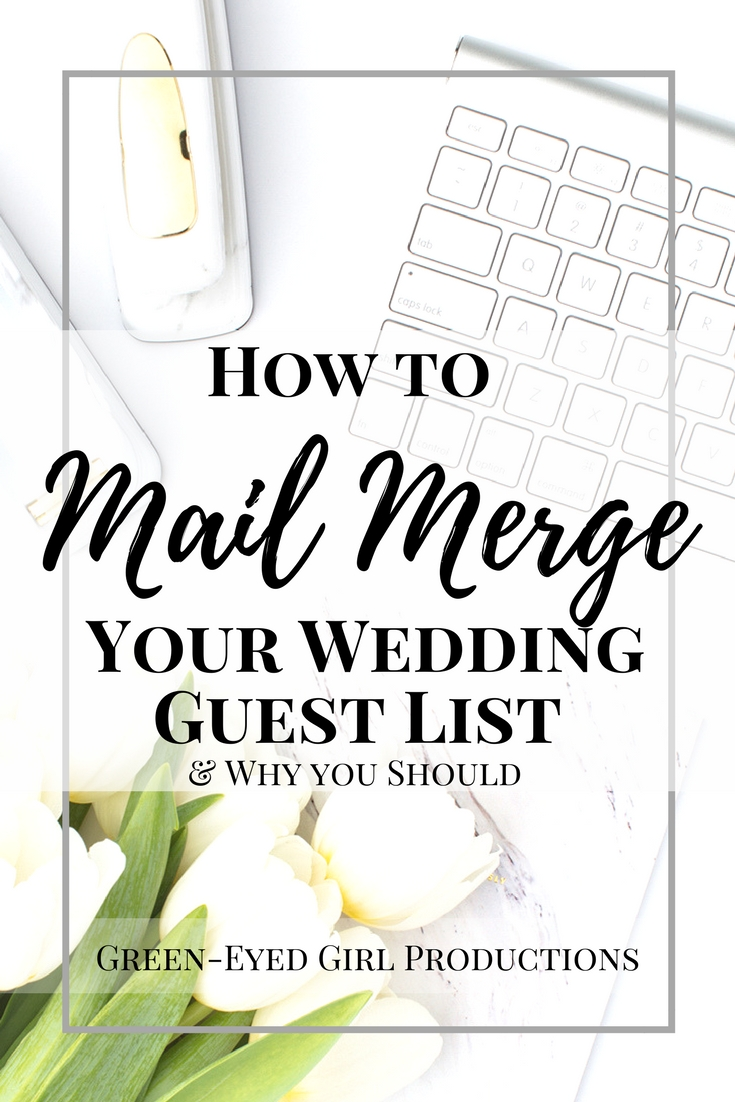 How to mail merge your wedding guest list why you should green how to mail merge your wedding guest list why you should green eyed girl productions stopboris Image collections