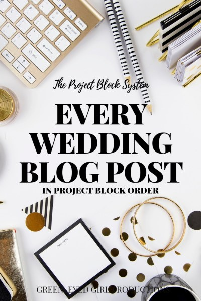 Every Wedding Planning Blog Post for The Project Block System in Project Block Order. Wedding Planning Blogs.